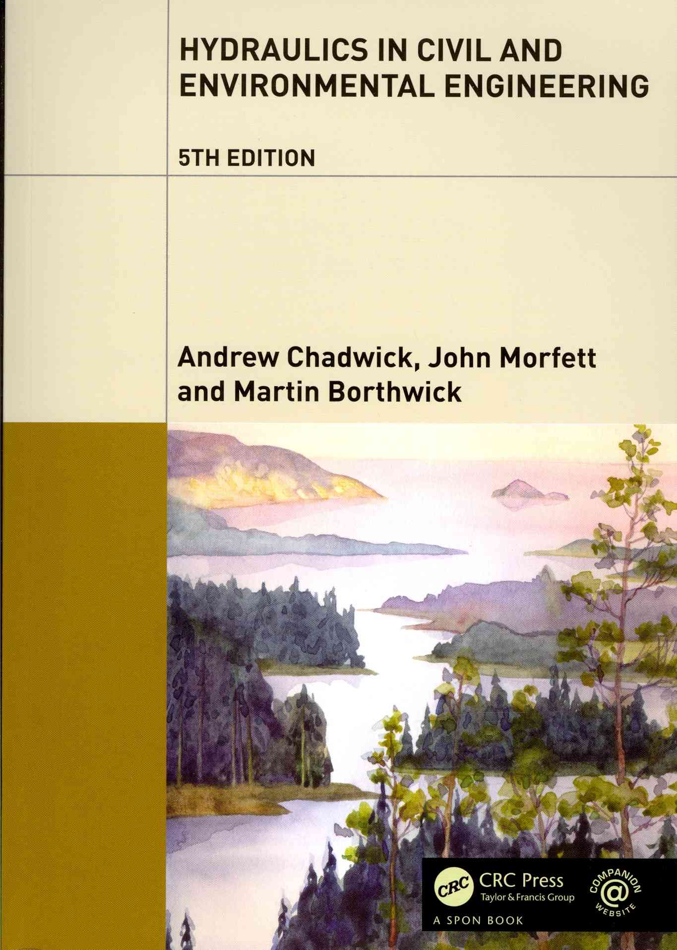 Hydraulics in Civil and Environmental Engineering By Chadwick, Andrew/ Morfett, John/ Borthwick, Martin