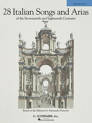28 Italian Songs and Arias of the Seventeenth and Eighteenth Centuries By Hal Leonard Publishing Corporation (COR)/ Walters, Richard (EDT)/ Gerhart, Martha (TRN)