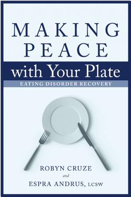 Making Peace With Your Plate By Cruze, Robyn/ Andrus, Espra